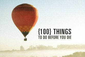 Read 100 things to do before you die!