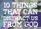 Image: 10 things that can distract us from God (part 1)