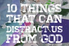 Read 10 things that can distract us from God (part 2)