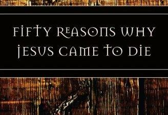 Read Fifty Reasons Why Jesus Came To Die