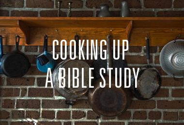 Image: Cooking up a Bible Study - Part 4 : Serving the meal