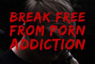 Read How to break free from porn addiction