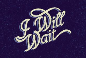 Read I will wait