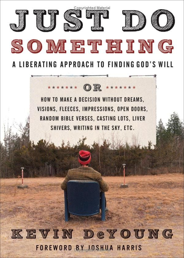 Image: Book Review: Just Do Something by Kevin DeYoung