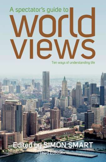 A Spectator's Guide to World Views (Third Edition)