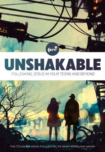 Unshakable: Following Jesus in your teens and beyond